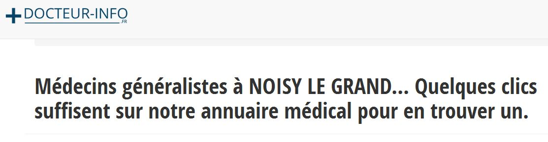 Pour un rendez-vous rapide avec un médecin généraliste à Noisy-le-Grand, servez-vous de l'annuaire dédié docteur-info.fr